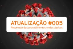 ATUALIZAÇÃO # 005 - RECOMENDAÇÕES SOBED PARA RETOMADA DOS PROCEDIMENTOS ENDOSCÓPICOS DURANTE A PANDEMIA POR CORONAVIRUS
